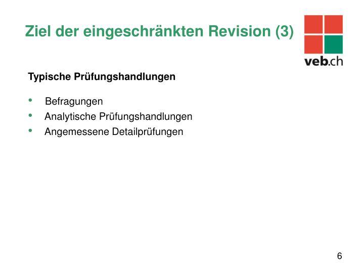 Ziel der eingeschränkten Revision (3)