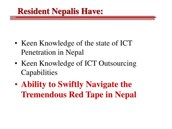 Resident Nepalis Have: