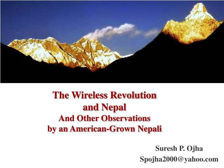 The wireless revolution and nepal and other observations by an american grown nepali