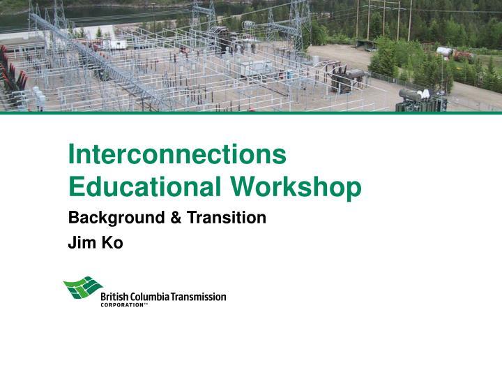 Interconnections Educational Workshop