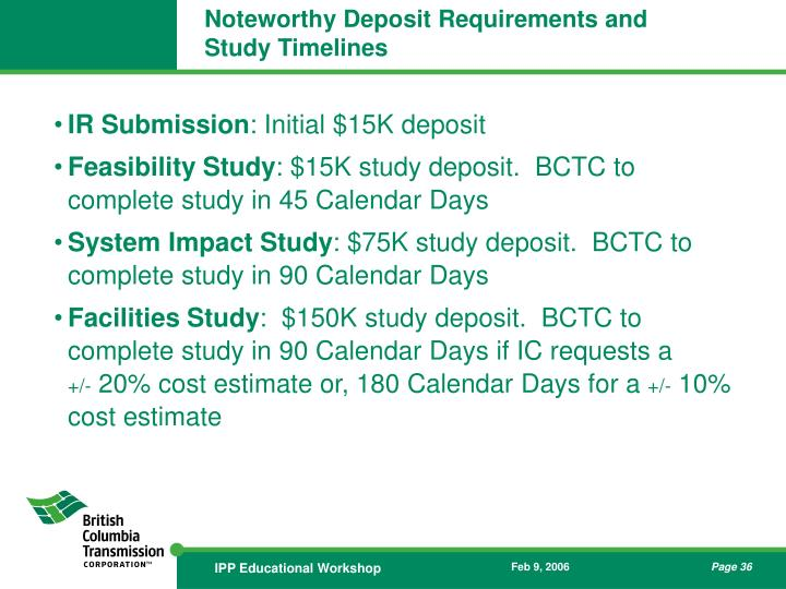 Noteworthy Deposit Requirements and Study Timelines