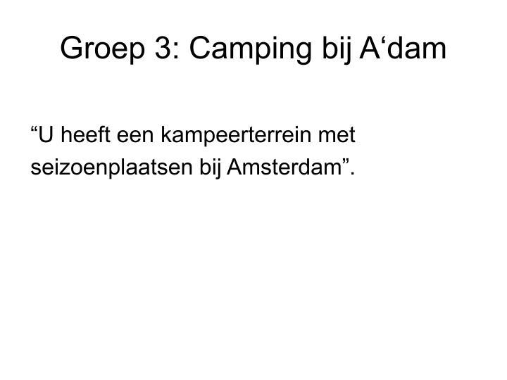 Groep 3: Camping bij A'dam