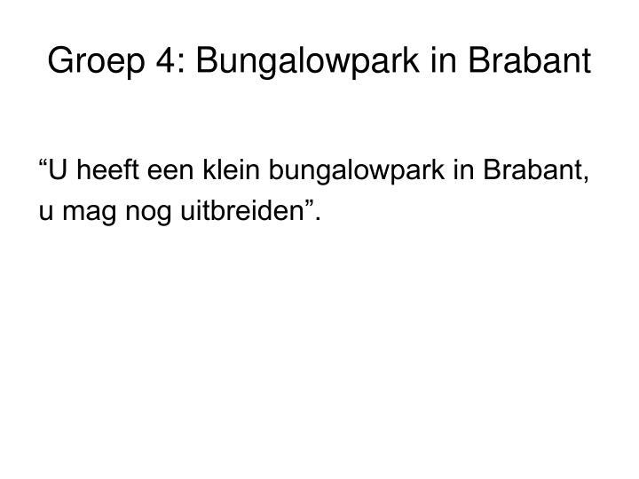 Groep 4: Bungalowpark in Brabant