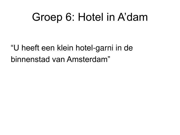 Groep 6: Hotel in A'dam