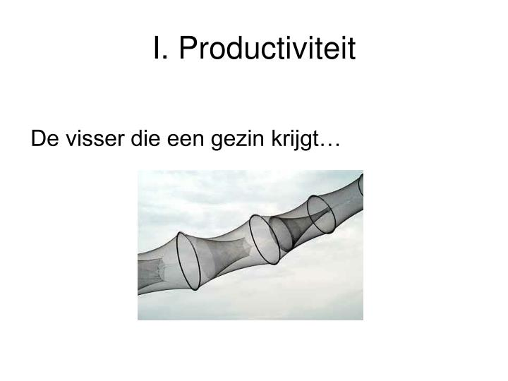 I. Productiviteit