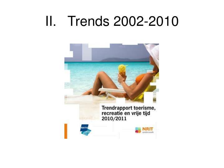 II.Trends 2002-2010