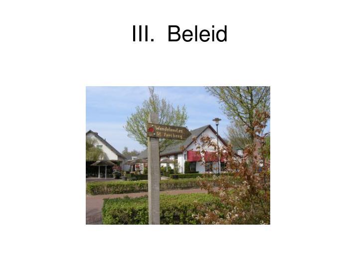 III.Beleid