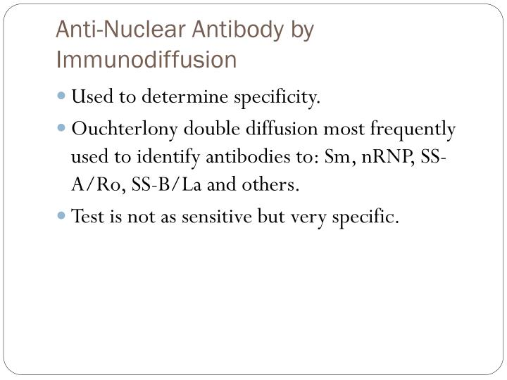 Anti-Nuclear Antibody by Immunodiffusion