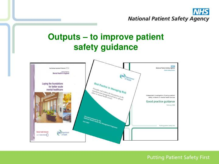 Outputs – to improve patient