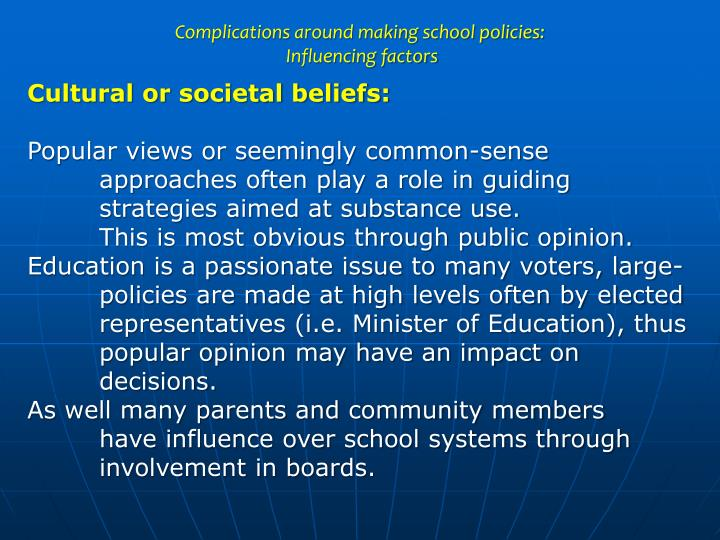 Complications around making school policies: