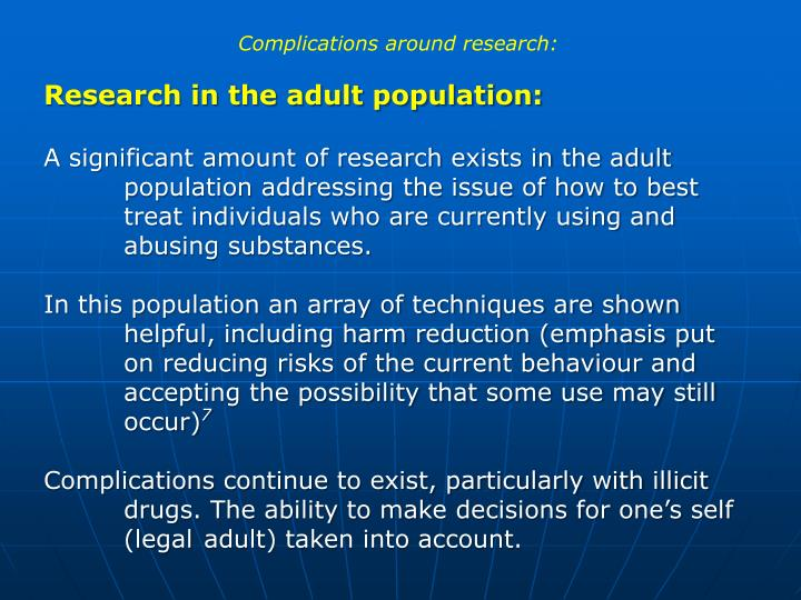 Complications around research: