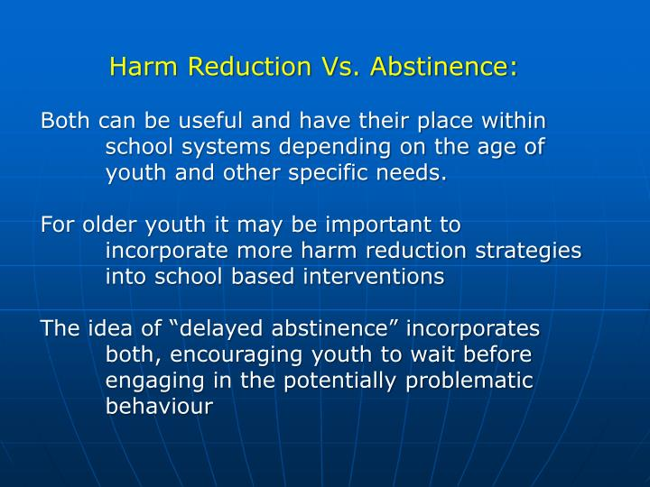 Harm Reduction Vs. Abstinence: