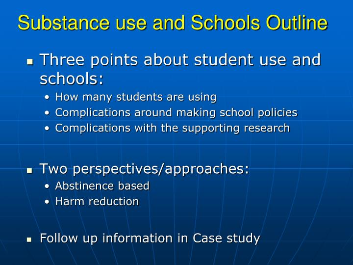 Substance use and Schools Outline