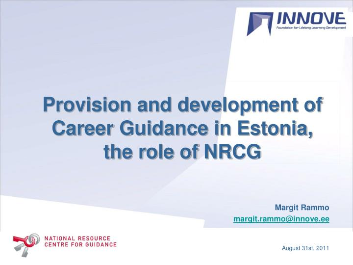 Provision and development of career guidance in estonia the role of nrcg