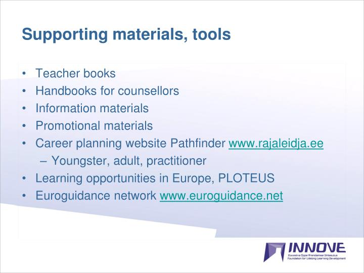 Supporting materials, tools