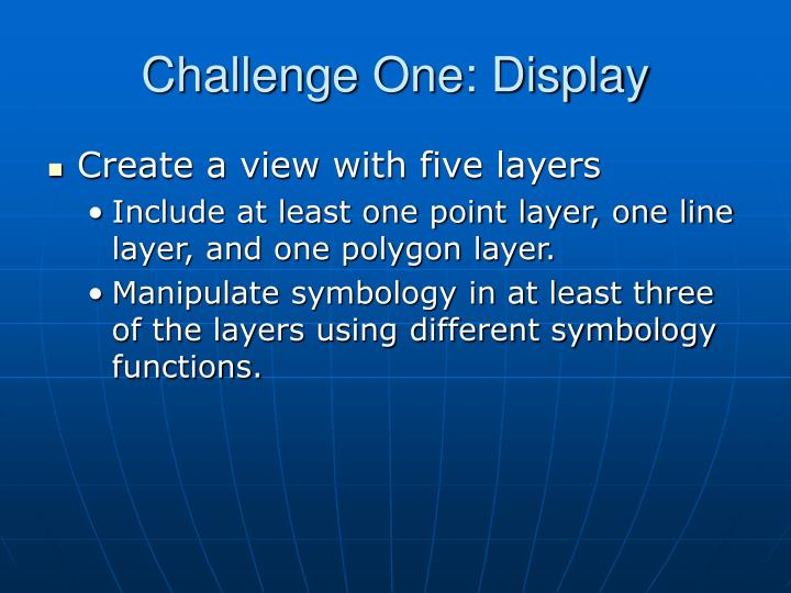 Challenge One: Display