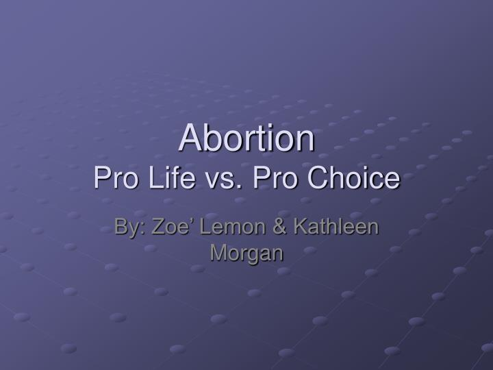 Abortion pro life vs pro choice