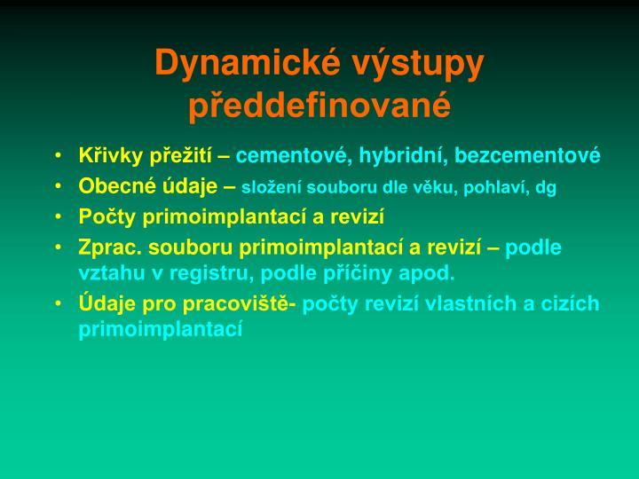 Dynamické výstupy předdefinované