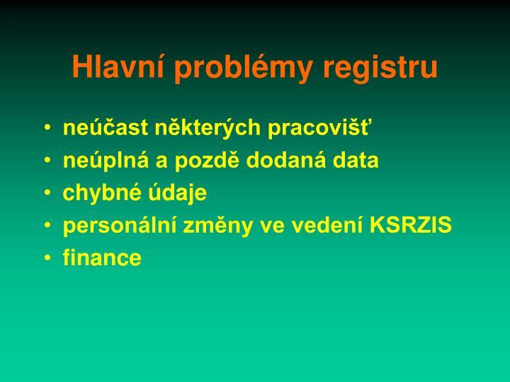 Hlavní problémy registru