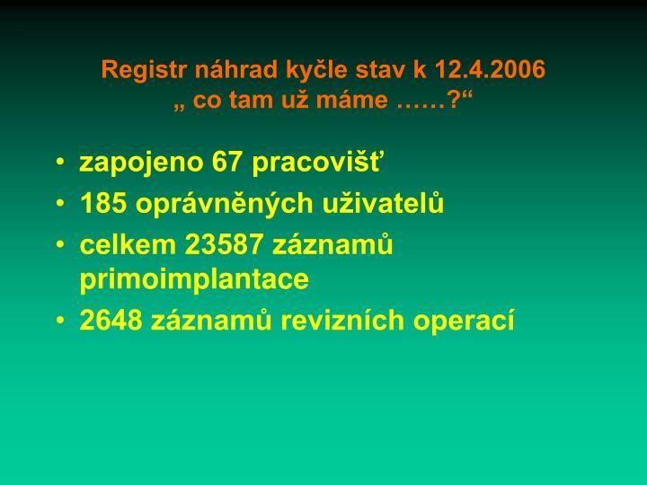 Registr náhrad kyčle stav k 12.4.2006