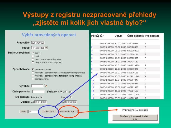 Výstupy z registru nezpracované přehledy