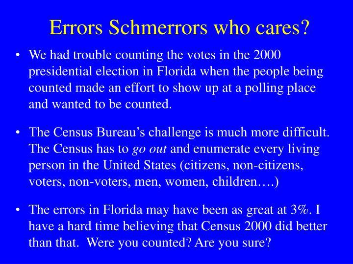 Errors Schmerrors who cares?
