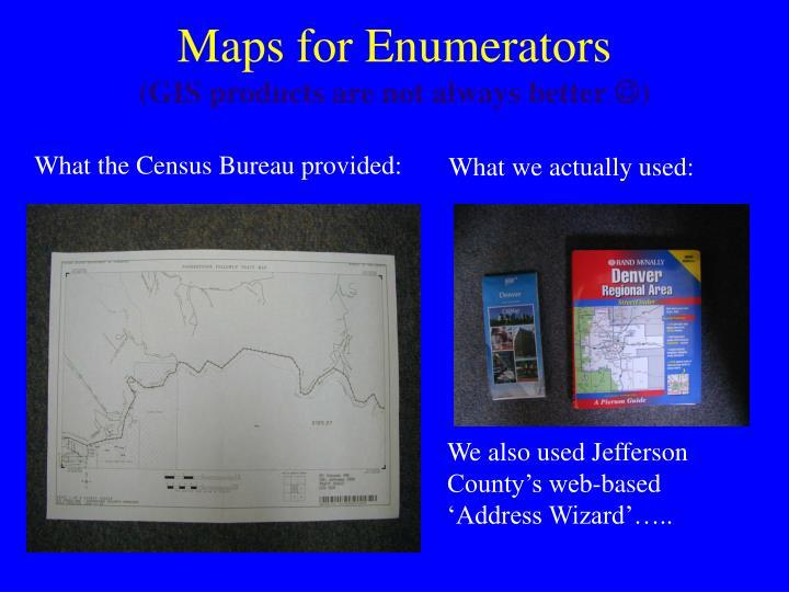 Maps for Enumerators