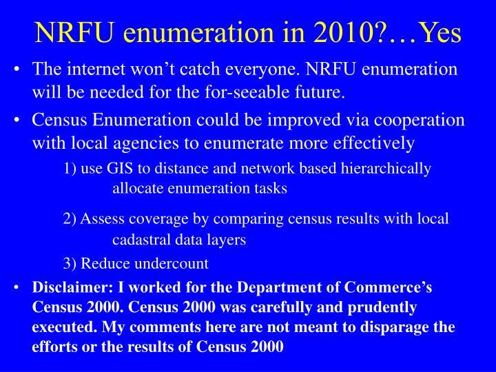 NRFU enumeration in 2010?…Yes