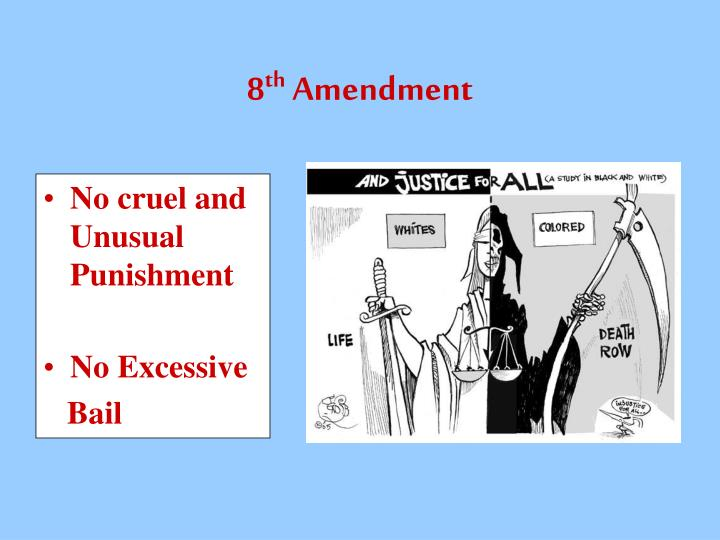 effects 8th amendment american law The 8th amendment (amendment viii) to brennan went on to write that it was an expectation that no american state would pass a law that would seem to undermine any.