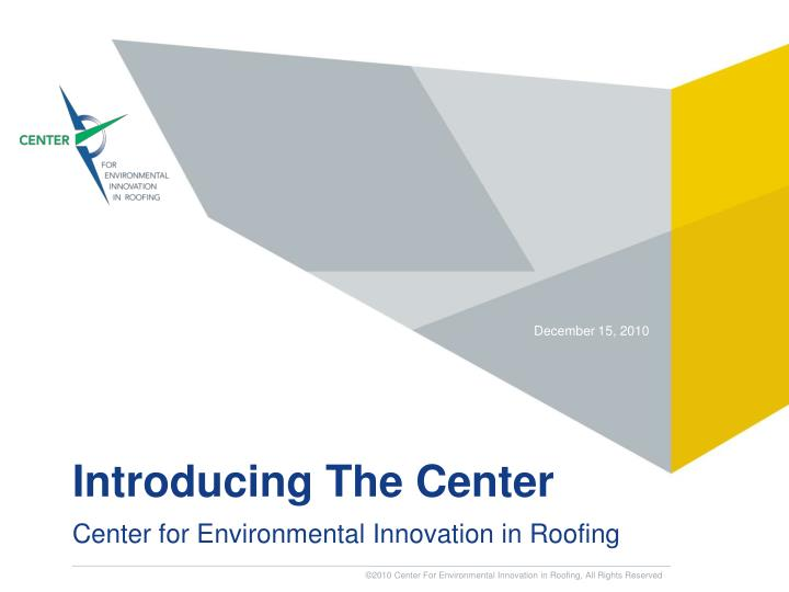 Introducing the center