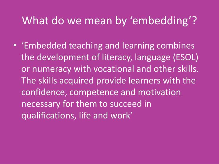 What do we mean by embedding
