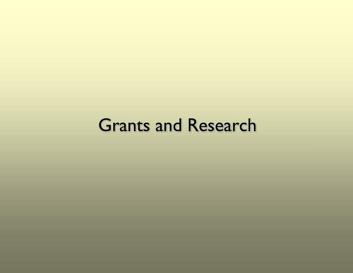 Grants and Research