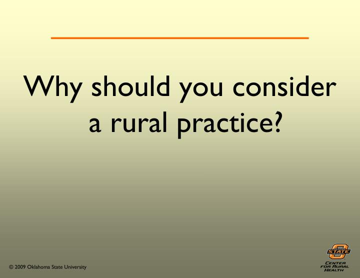 Why should you consider a rural practice?