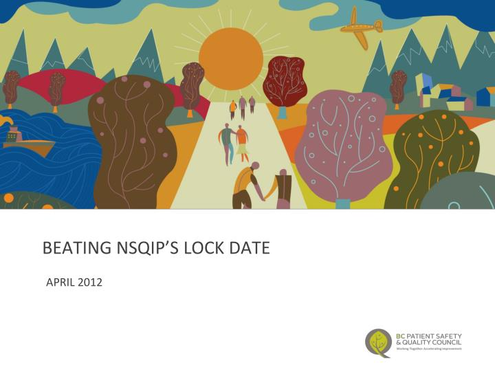 Beating NSQIP's Lock date