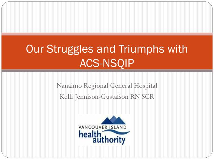 Our Struggles and Triumphs with ACS-NSQIP