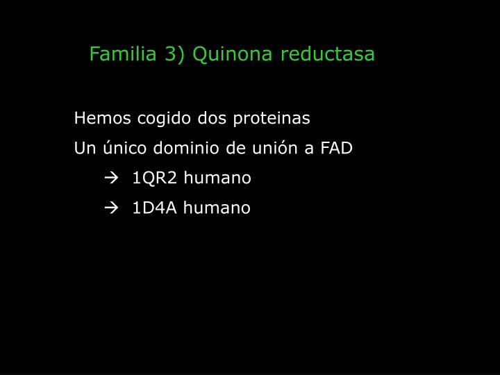 Familia 3) Quinona reductasa