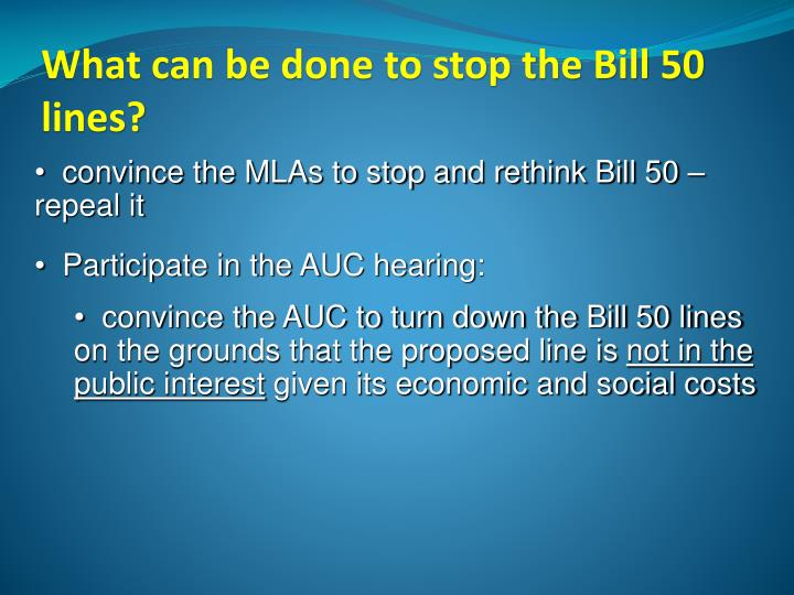 What can be done to stop the Bill 50 lines?
