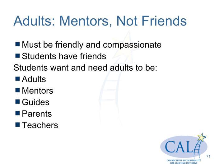 Adults: Mentors, Not Friends