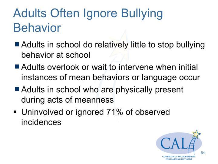 Adults Often Ignore Bullying  Behavior