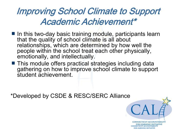 Improving School Climate to Support Academic Achievement*