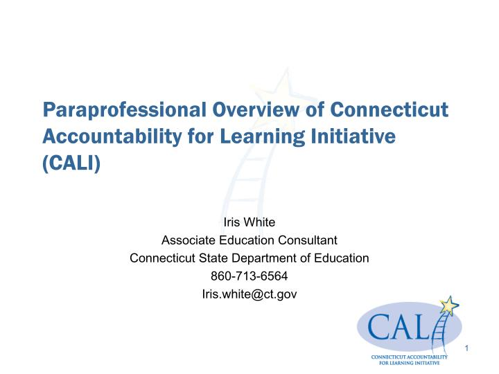 Paraprofessional overview of connecticut accountability for learning initiative cali