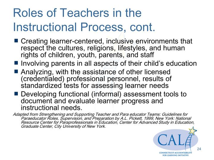 Roles of Teachers in the Instructional Process, cont.