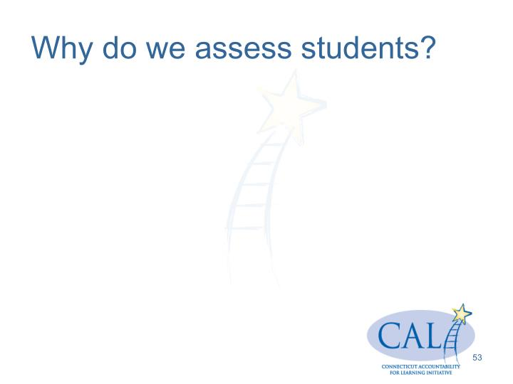 Why do we assess students?