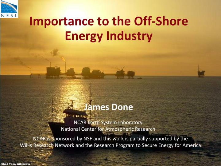 Importance to the off shore energy industry james done
