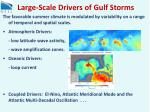 large scale drivers of gulf storms