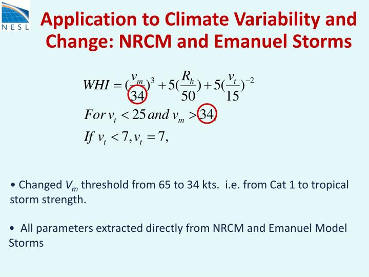 Application to Climate Variability and Change: NRCM and Emanuel Storms