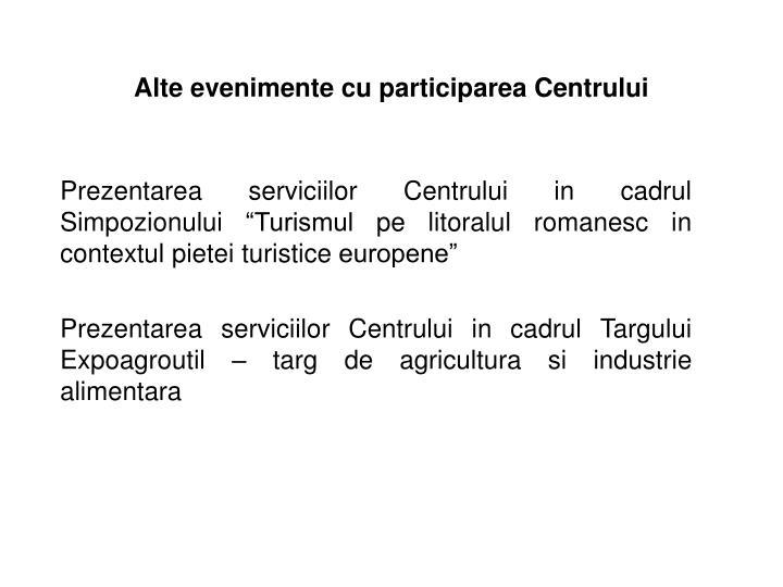 Alte evenimente cu participarea Centrului