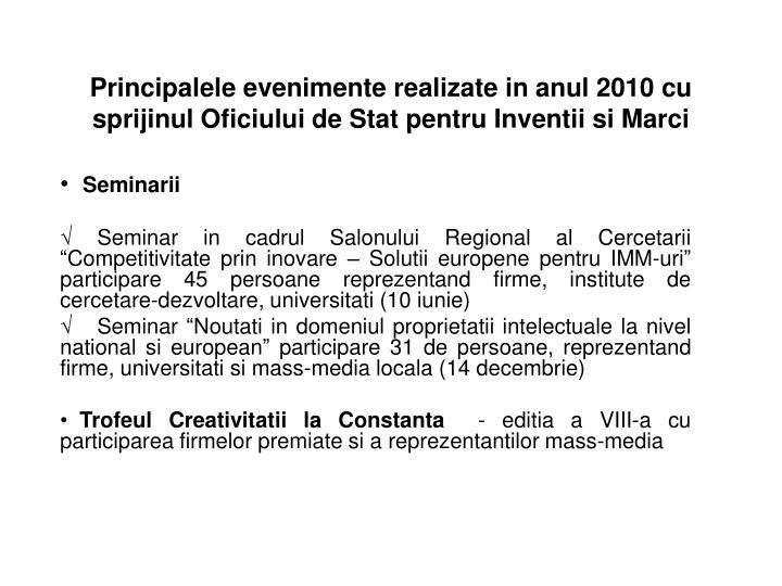 Principalele evenimente realizate in anul 2010 cu sprijinul Oficiului de Stat pentru Inventii si Marci