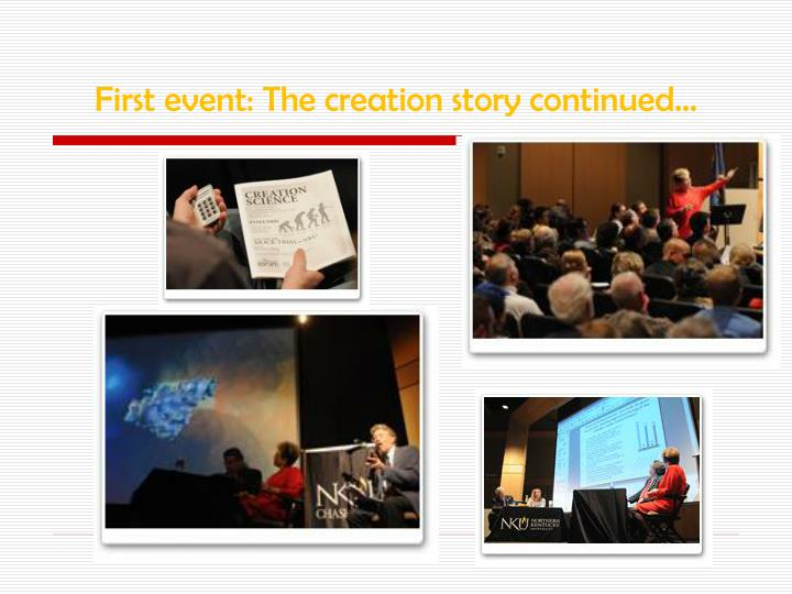 First event: The creation story continued…