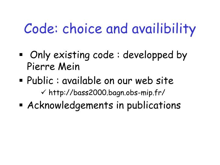 Code choice and availibility